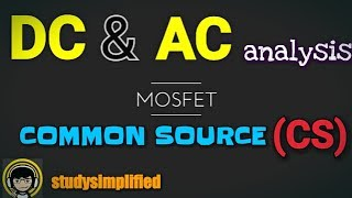 MOSFET: Common Source (CS) configuration : DC & AC analysis