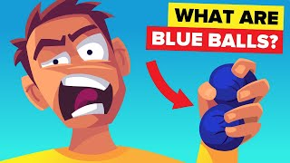 What Actually Are 'Blue Balls'?