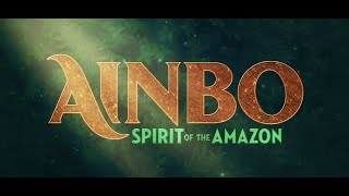 AINBO: Spirit of the Amazon Teaser