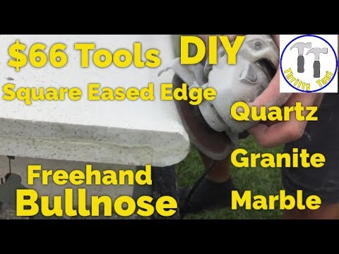 $66 DIY How to Bullnose Quartz or Granite Countertop Freehand, With an Angle Grinder.