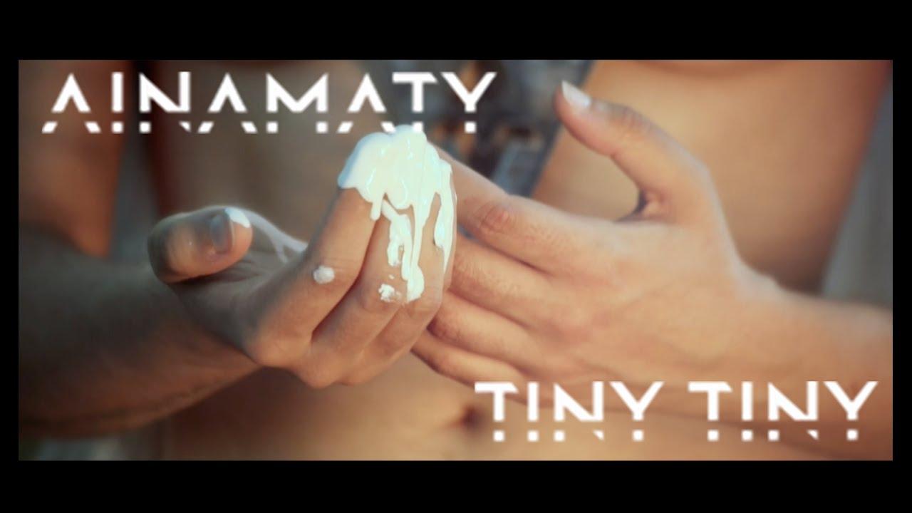Ainamaty - Tiny Tiny (Clip Officiel) 2016