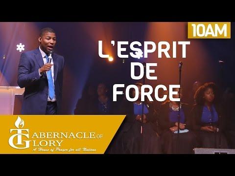 Pasteur Gregory Toussaint | L'Esprit de Force |  10 AM