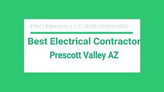 Best Electrical Contractor Prescott Valley AZ 928 203 6503