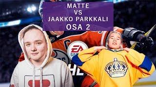 MATTE VS JAAKKO PARKKALI | OSA 2