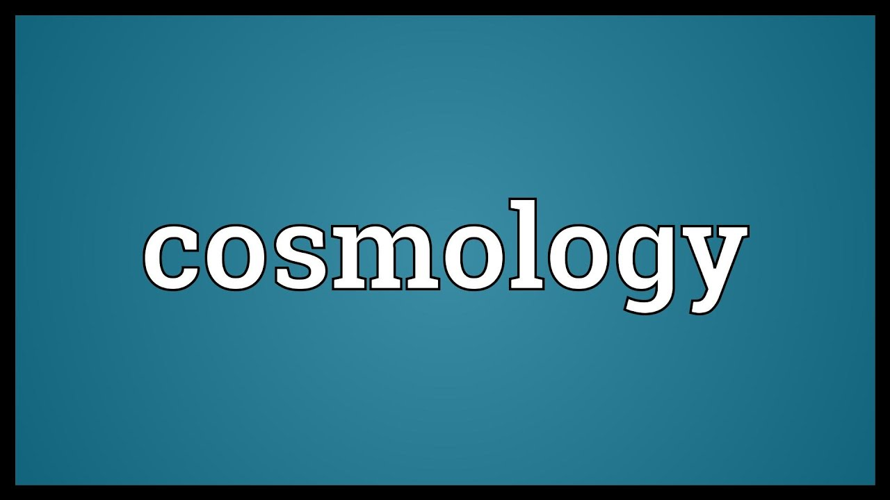 cosmology definition: Free Sociology Dictionary: cosmology ...