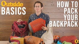 How to Pack Your Backpack the Right Way | Outside