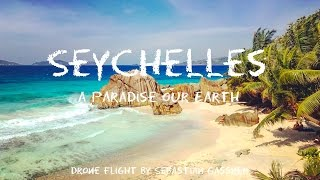 4K - SEYCHELLES - a Paradise our Earth - Dronefootage