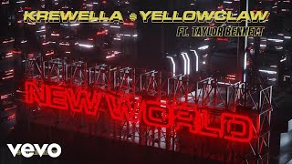 Video Krewella, Yellow Claw - New World (ft. Taylor Bennett) (Audio) download MP3, 3GP, MP4, WEBM, AVI, FLV Desember 2017