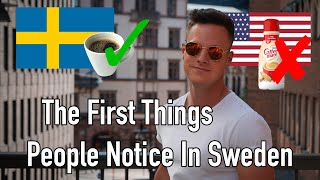 The First Things Americans Notice When They Come To Sweden