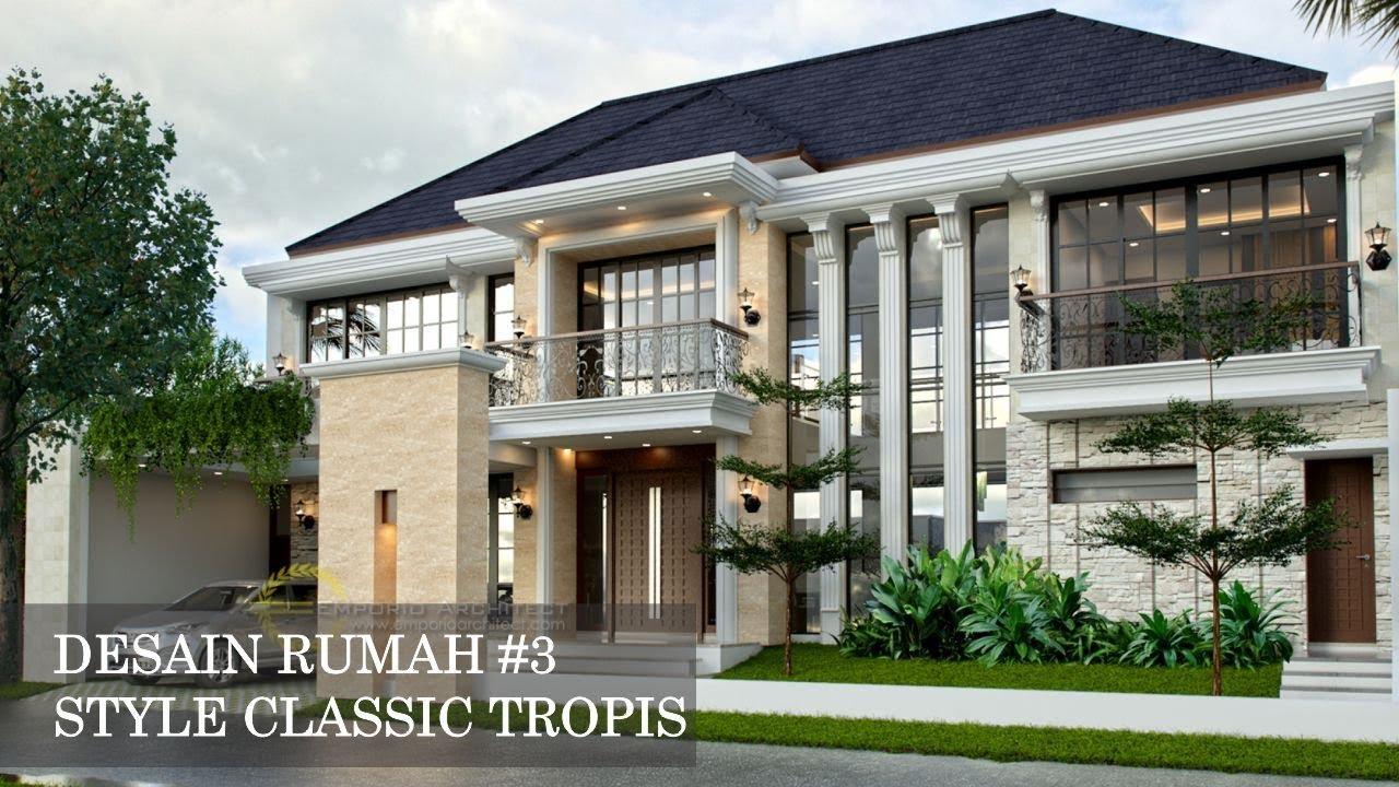 Desain Rumah #3 Style Classic Tropis by Emporio Architect ...