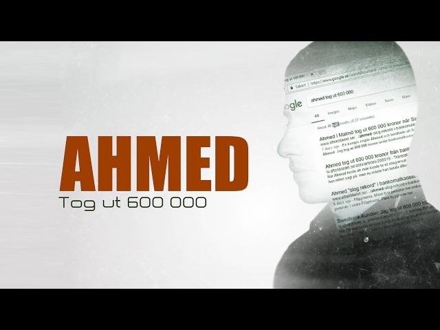 Ahmed tog ut 600 000