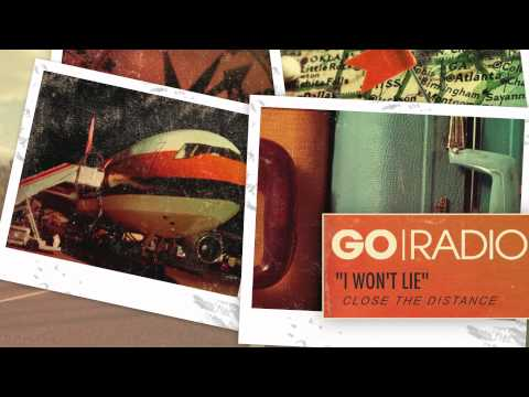 Go Radio - I Won't Lie (Track 1)