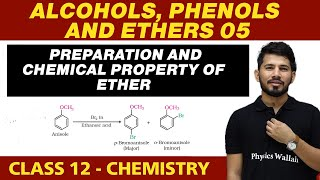 Alcohols, Phenols \u0026 Ethers 05 : Preparation And Chemical Property Of Ether    Class 12th
