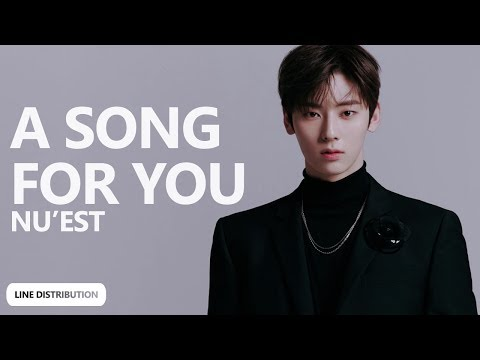 NU'EST - A Song For You (노래 제목) (Line Distribution) | TheSeverus