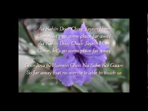 Aa Kahin Door Chale Jayein Hum