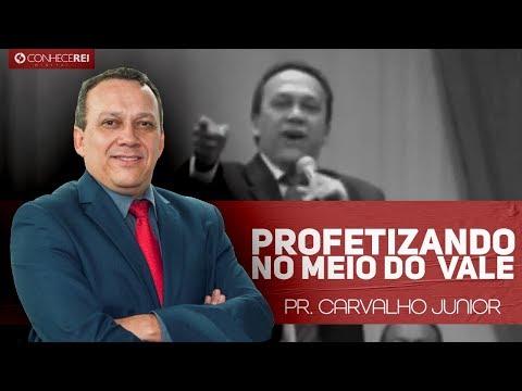 Pr. Carvalho Junior | Profetizando No Meio Do Vale