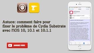 Astuce: comment faire pour fixer le problème de Cydia Substrate avec l'iOS 10, 10.1 et 10.1.1