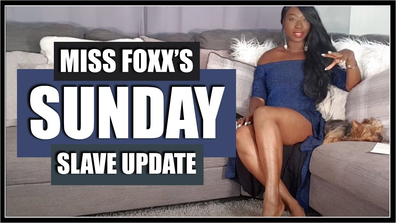 Sunday Slave Update 02/08/2020 - $3,000 and more. Financial Domination, Findom | Miss Foxx UK