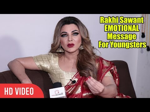 Rakhi Sawant EMOTIONAL Message For Youngsters