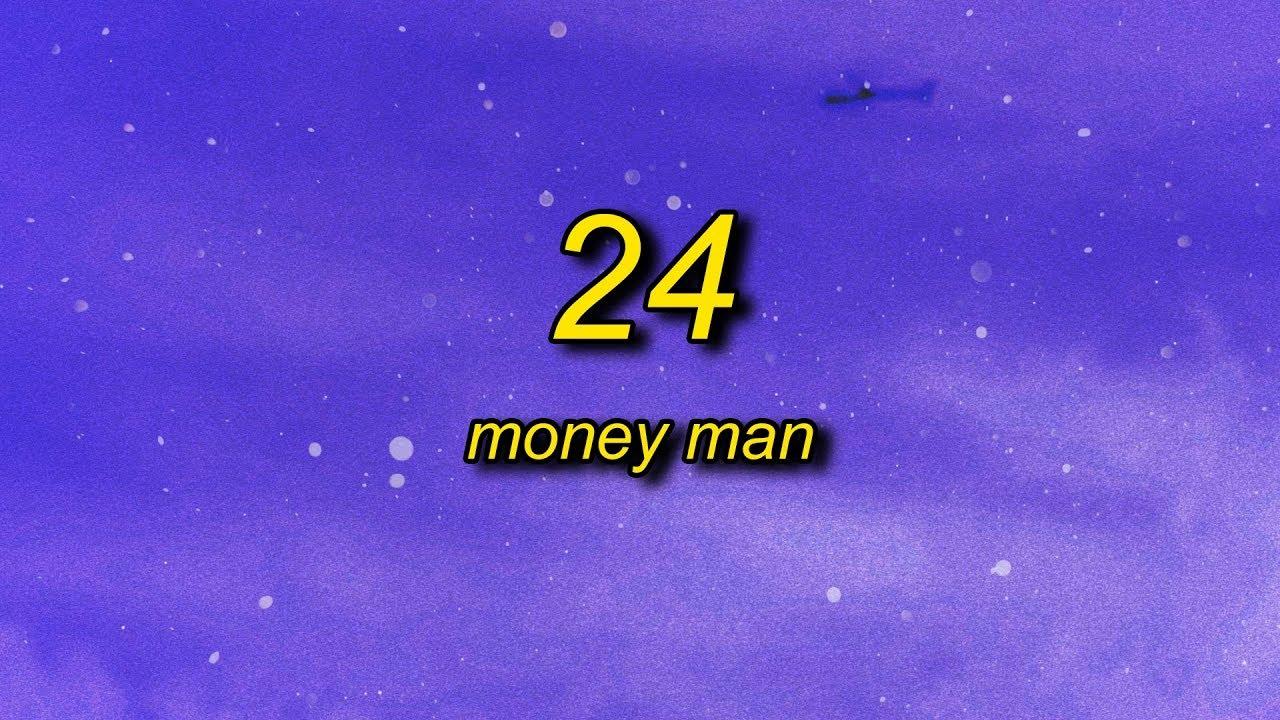 Download Money Man - 24 (Lyrics) | yo spice that b*tch up