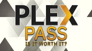 Plex Pass // Is It Worth the Money?