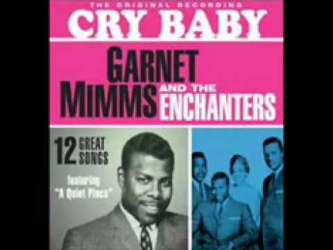 Garnet Mimms   The Enchanters   Cry Baby