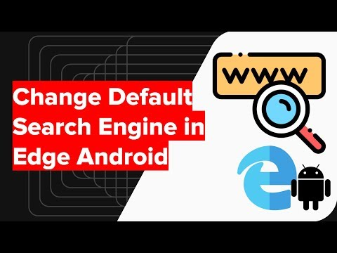 How to Change default Search Engine in Edge for Android?