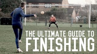 How To Score One v Ones | The Ultimate Guide To Finishing For Footballers