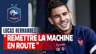 "Lucas Hernandez : "" Relancer la machine"" I FFF 2020"