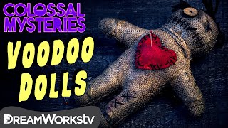 How Do Voodoo Dolls Work? | COLOSSAL MYSTERIES