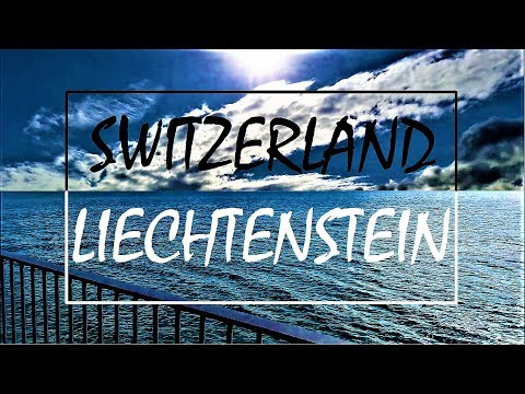 Trip across Switzerland & Liechtenstein