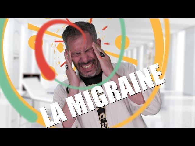 LA MIGRAINE, C'EST PAS CE QUE VOUS CROYEZ