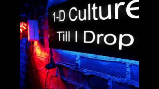 1-D Culture - Till I Drop (2013 Single)