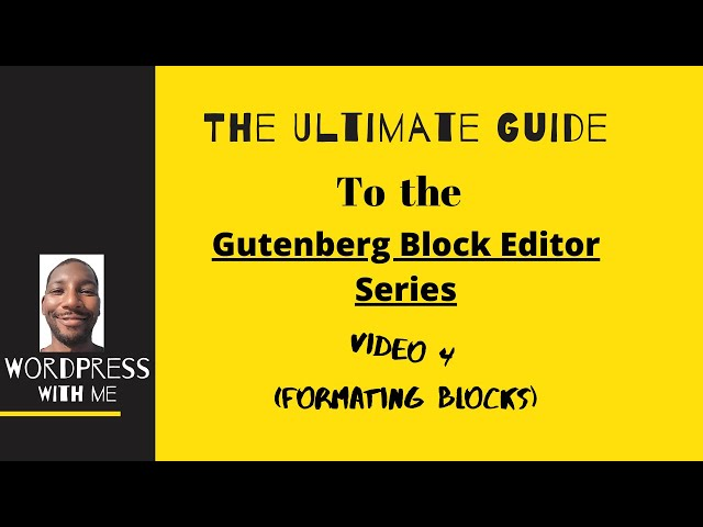 The Beginners Intro: WordPress Gutenberg Formatting Blocks