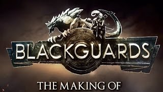 Blackguards - Developer Diary: The Making Of