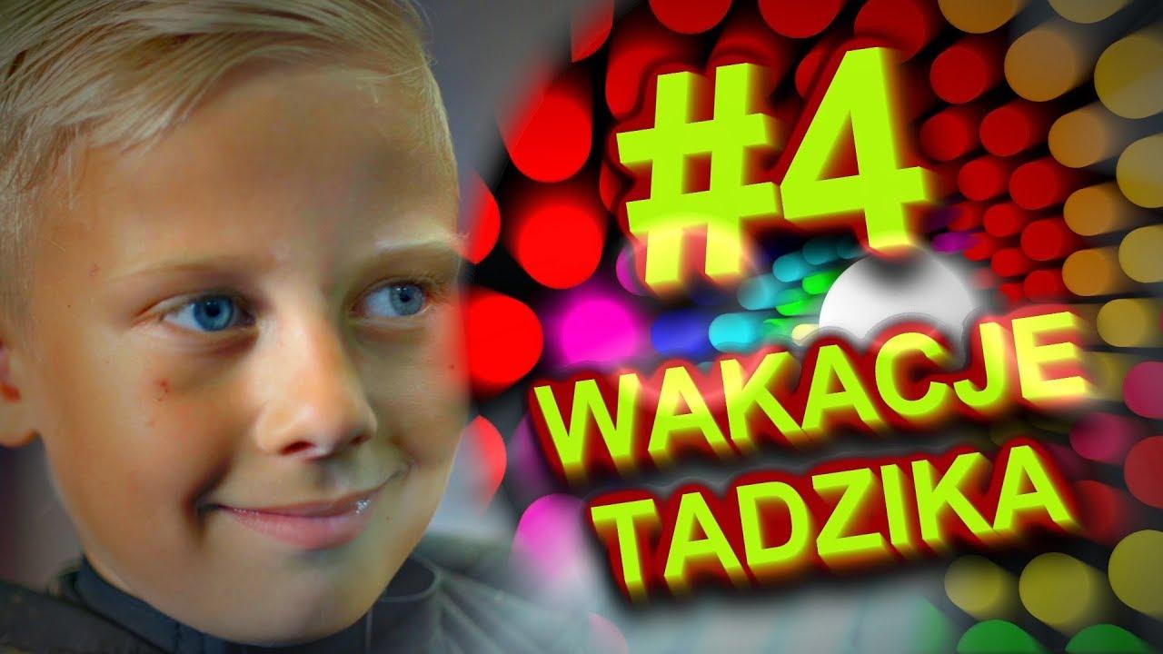 Wakacje Tadzika #4