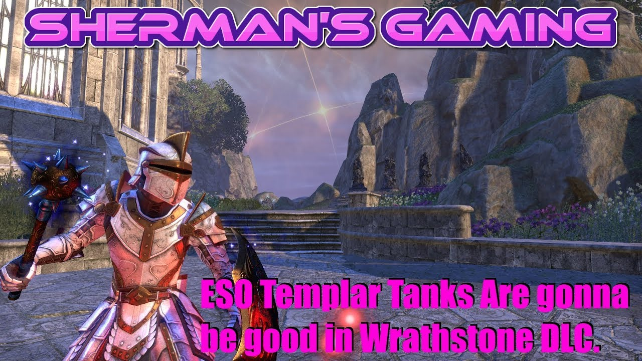Eso Best Tank Class 2020 ESO Templar Tanks Are gonna be good in Wrathstone DLC.   YouTube