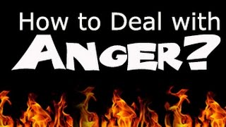 How to Deal with Anger?