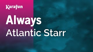 Karaoke Always - Atlantic Starr *