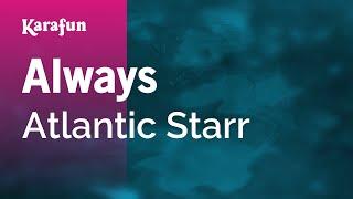 Karaoke Always - Atlantic Starr *