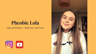 Lady antebellum ~ Need you now ~ cover