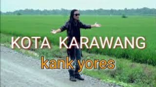 """Download Mp3 Kota Karawang """"kang Yores""""   Musik Video"""
