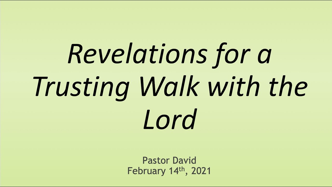 Revelations for a Trusting Walk with the Lord II — February 14th, 2021