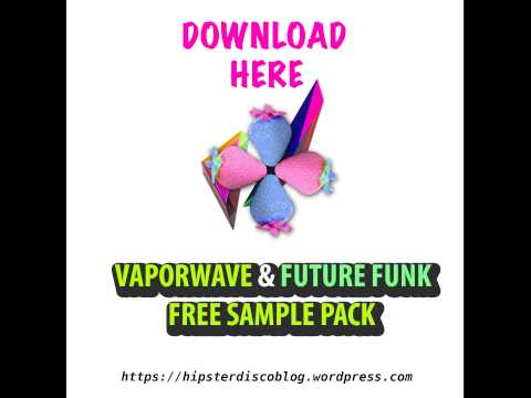 Vaporwave & Future Funk Sample pack FREE DOWNLOAD - YouTube