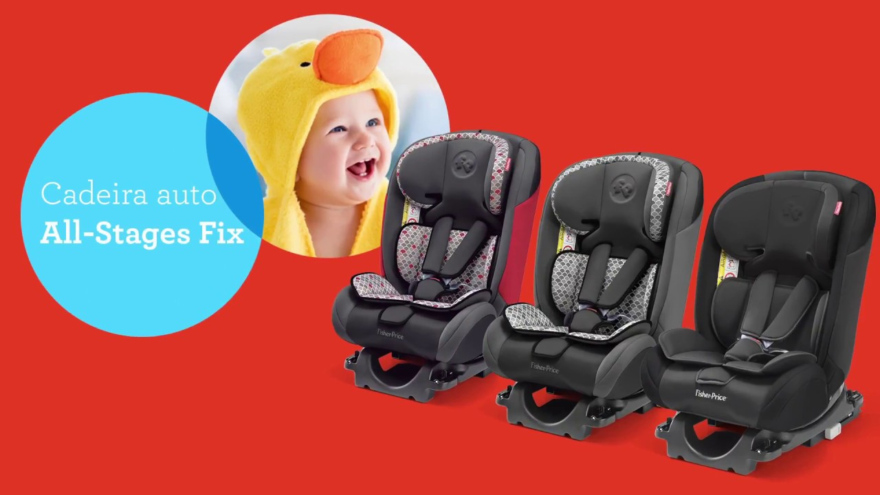 1fa27e2b7 Cadeira Auto All Stages Fix - Fisher Price. Multikids Baby