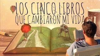 Los cinco libros que cambiaron mi vida
