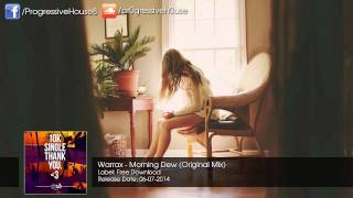 Warrax - Morning Dew (Original Mix) [Free Download]