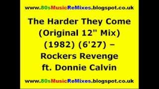 "The Harder They Come (Original 12"" Mix) - Rockers Revenge ft. Donnie Calvin 