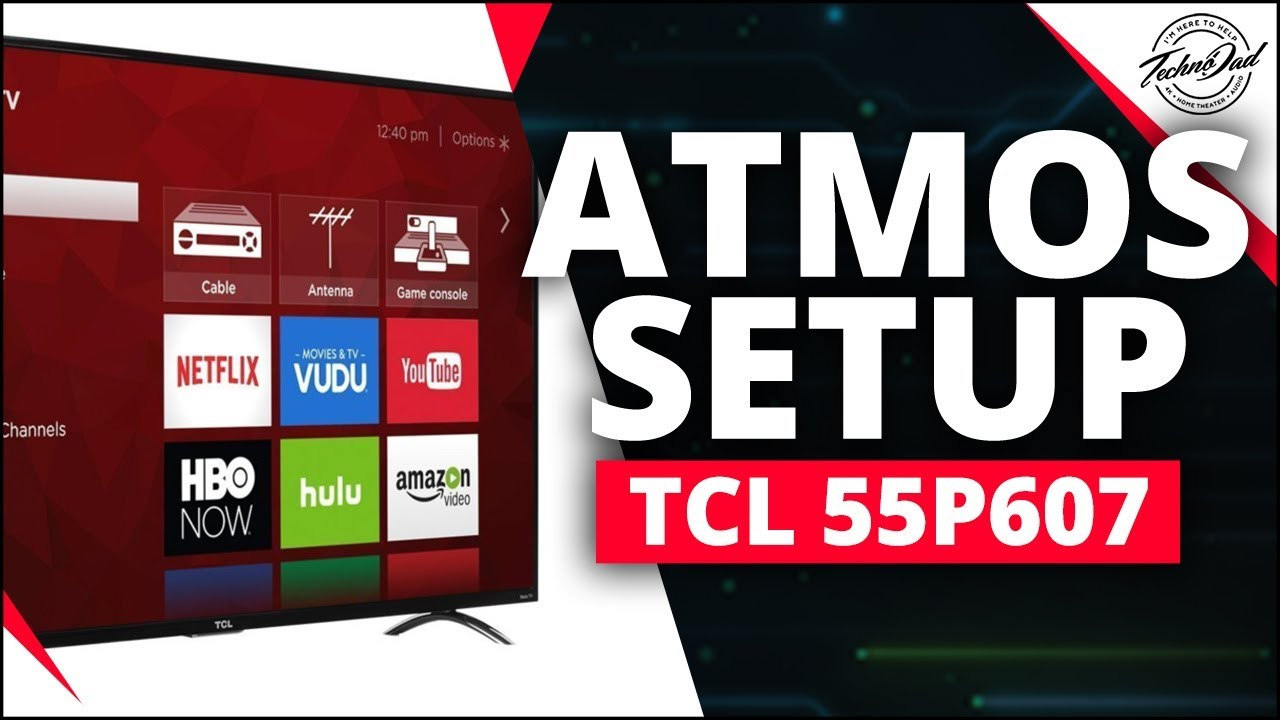 How To Setup TCL 55P607 for Dolby Atmos Passthrough Over ARC