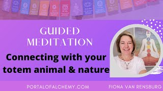 Connecting with your totem animal and nature Guided Meditation